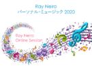 <Online Session>Ray Neiro パーソナル・ミュージック 2020